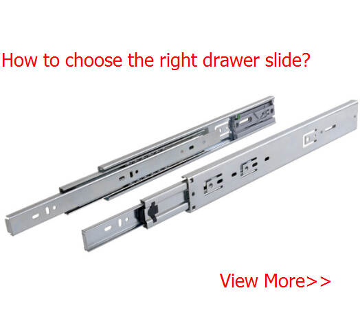 How to choose the right drawer slide?